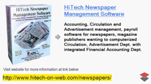 HiTech Newspaper Management Software, Accounting Software, Business Management and Accounting Software for newspaper, magazine publishers. Modules : Advertisement, Circulation, Parties, Transactions, Payroll, Accounts & Utilities. Free Trial Download.